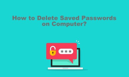 How to Delete Saved Passwords on Computer