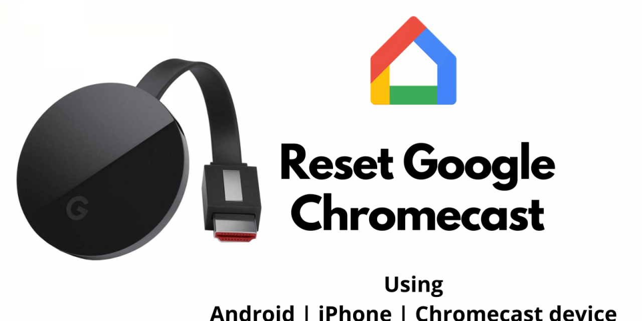 How To Reset Chromecast to Factory Settings [2 Ways]