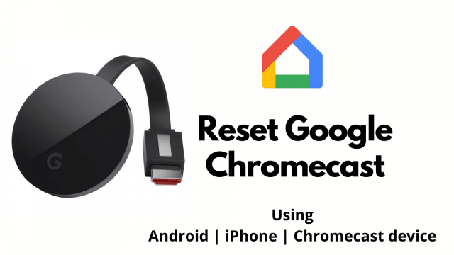 How To Reset Chromecast to Factory Settings [28 Ways] - TechPlip