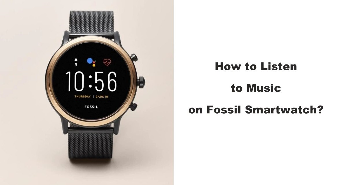 How to Listen to Music on Fossil Smartwatch [Two Ways]