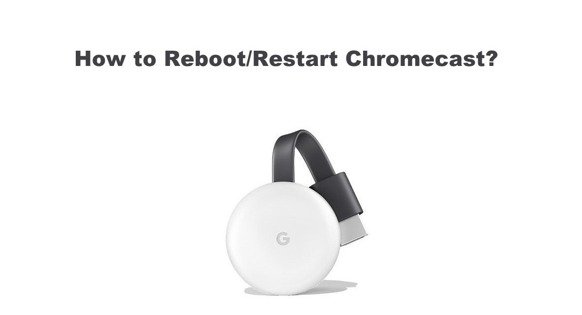 How to Reboot/Restart Chromecast Using 2 Methods