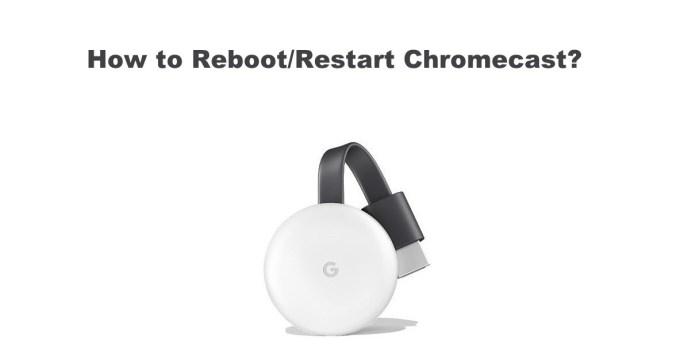How to restart Chromecast