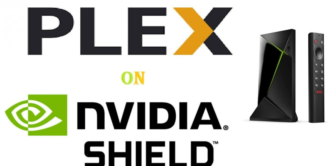 How to Set Up & Use Plex on Nvidia Shield Android TV