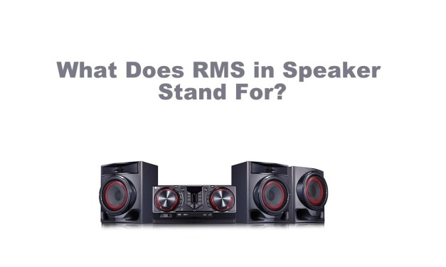 What Does RMS stand for in Speakers and How to Use it