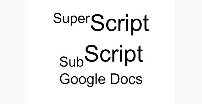 Super and subscript on Google Docs