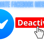 How to Deactivate Facebook Messenger on Android & iPhone