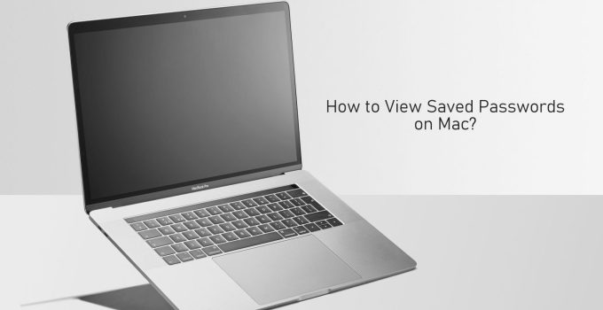 How to View Saved Passwords on Mac