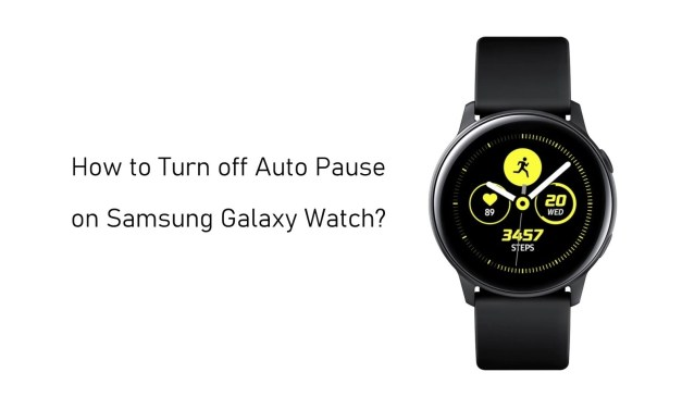 How to Turn off Auto Pause on Samsung Galaxy Watch
