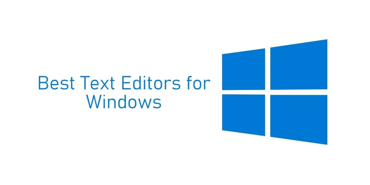 12 Best Text Editors for Windows PC in 2020
