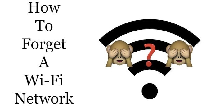 How to Forget a WiFi Network: Android | iOS | PC  | Mac| PS4