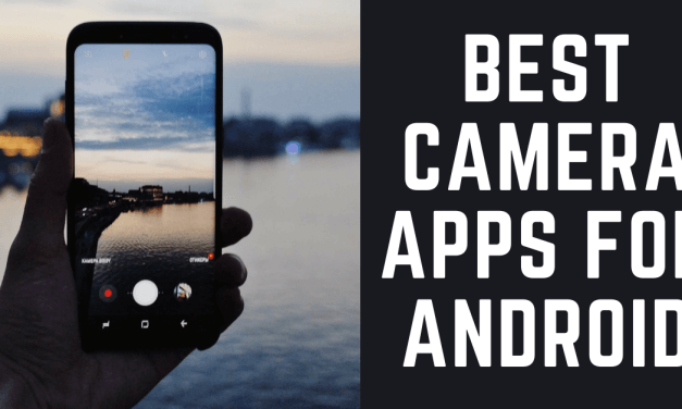 Best Camera Apps for Android Smartphones in 2021