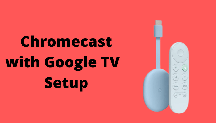 Chromecast with Google TV – Review, Setup & App Installation