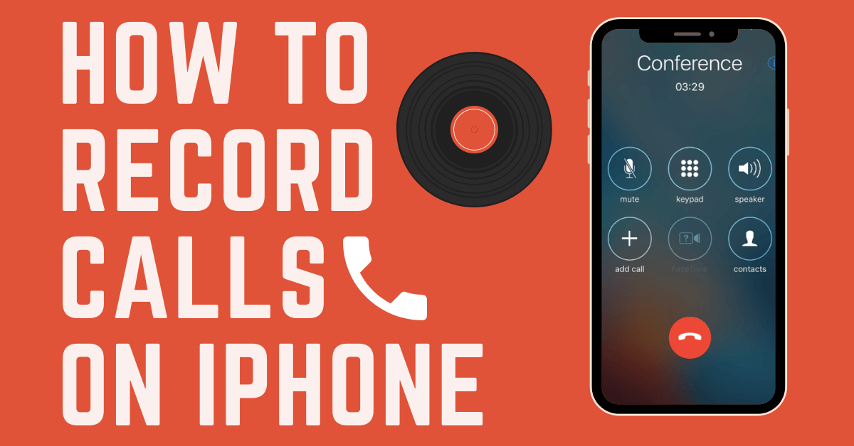 How to Record Calls on iPhone for Free
