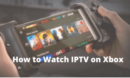 How to Watch IPTV on Xbox One and 360 [2 Simple Ways]