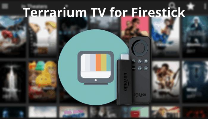 How to Install Terrarium TV on Firestick / Fire TV [Updated 2021]