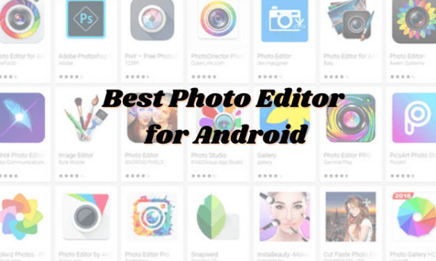 25+ Best Photo Editor for Android Phone [Free and Premium]