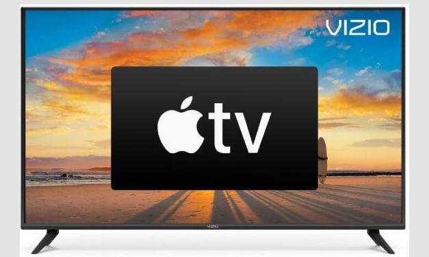 How to Install Apple TV on Vizio Smart TV [2 Easy Ways]