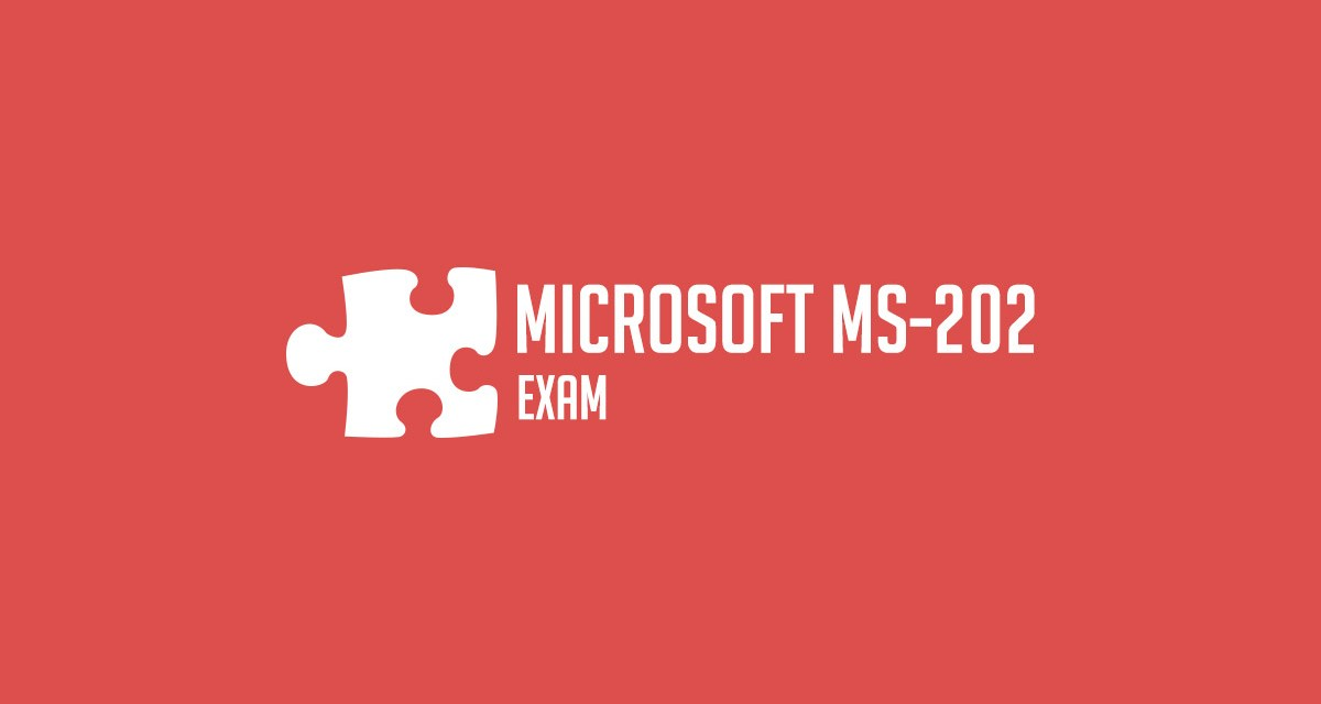 Microsoft MS-202: Successful Passing of Transition Exam Using Practice Tests