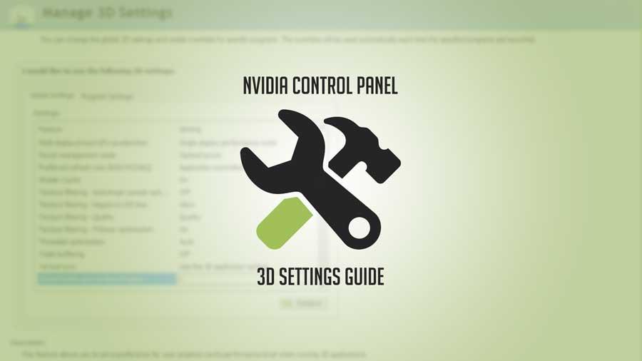 Guide | Nvidia Control Panel 3D Settings Optimization