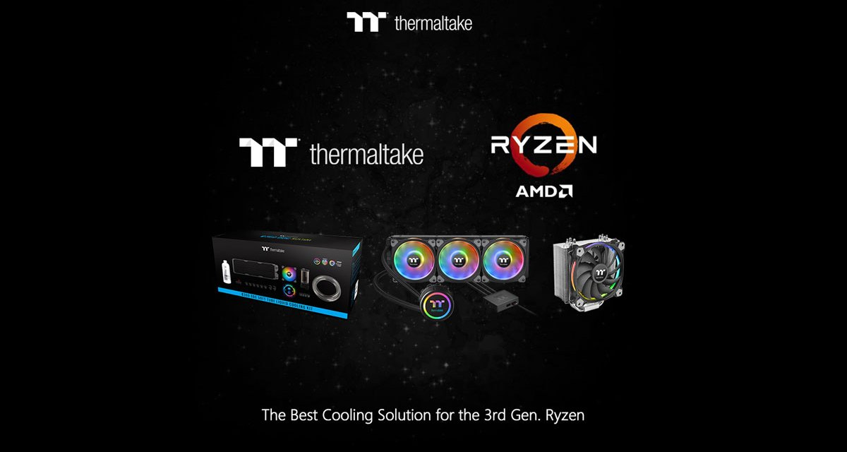 Thermaltake Cooling Solutions Ready for 3rd Gen Ryzen Processors