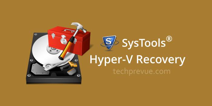 Systools Hyper-V Recovery