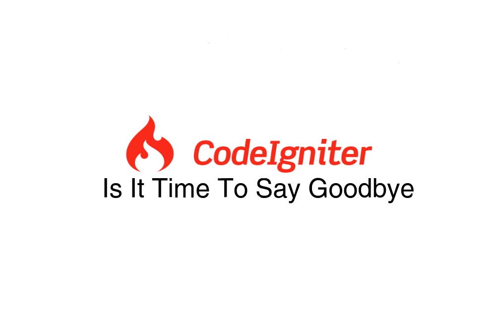 CodeIgniter Goodbye
