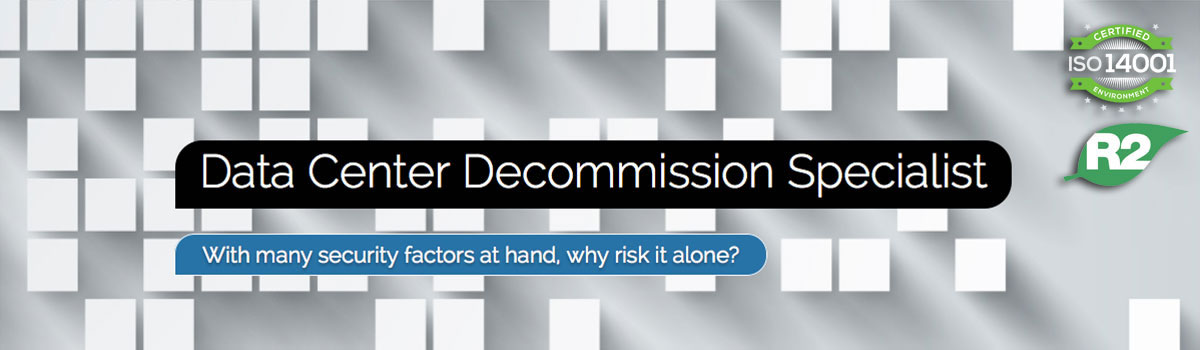 Data Center Decommission Specialist ISO 14001