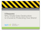 Techr2 eBook - Why data destruction is crucial to your enterprise