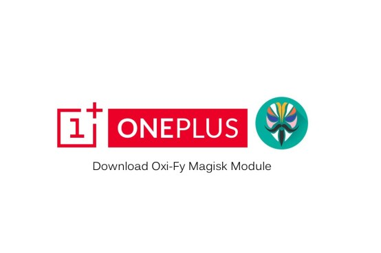 Download Oxy-ify Magisk Module and Convert Any Device to