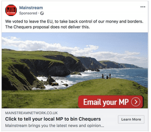 A Facebook advert placed by Mainstream Network in 2018 urging members of the public to contact their MP and reject Theresa May's Chequers deal.