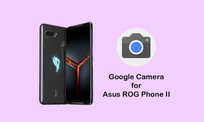 Download GCam for Asus ROG Phone 2