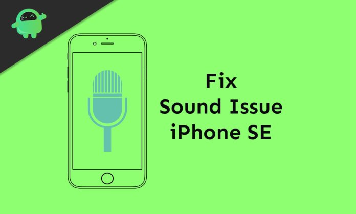 How to fix sound issues on iPhone SE