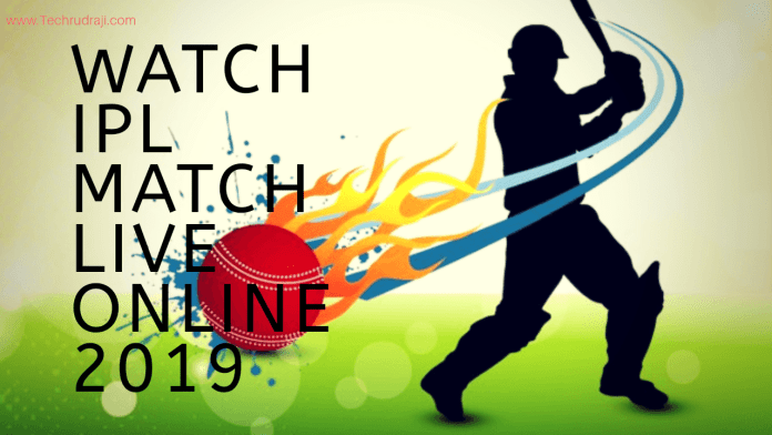 How To IPL Live Streaming Online | Top 6 Best Methed 2019