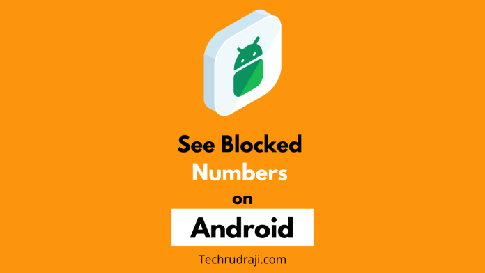 how to see blocked numbers on android