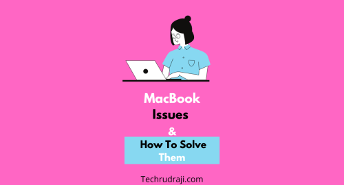 MacBook Issues & How To Solve Them