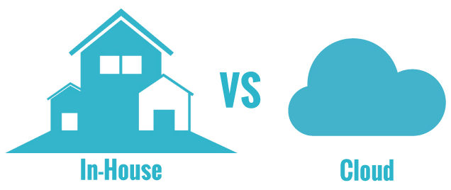 in-house or cloud
