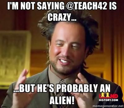 @teach42 is an alien
