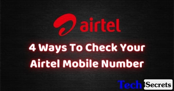 4 Ways To Check Your Airtel Mobile Number