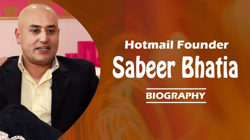 Sabeer Bhatia Hotmail Founder Biography