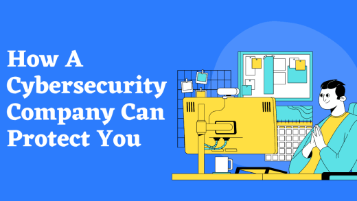 How A Cybersecurity Company Can Protect You