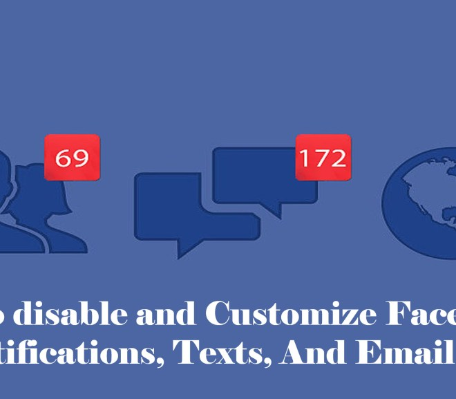 How to disable and Customize Facebook's Notifications, Texts, And Emails