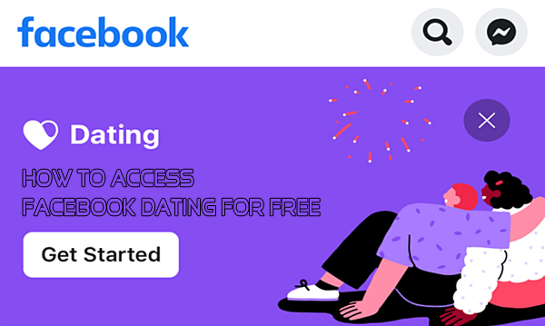 How to Access Facebook Dating for Free