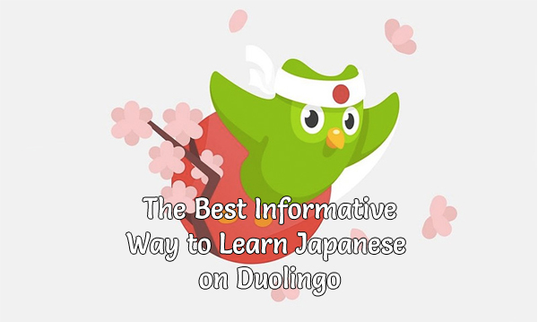 The Best Informative Way to Learn Japanese on Duolingo