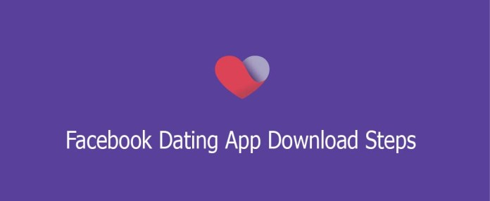 Facebook Dating App Download Steps