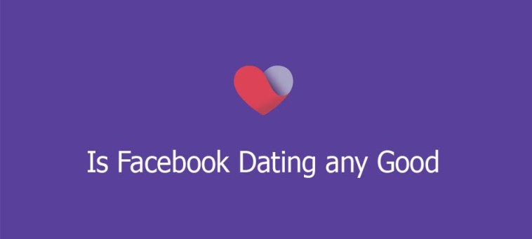 Is Facebook Dating any Good