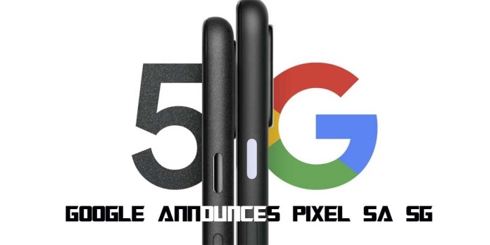 Google Announces Pixel 5A 5G by Denying Rumors it's Canceled