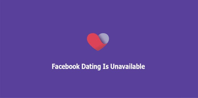 Facebook Dating Is Unavailable