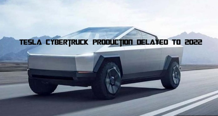 Tesla Cybertruck Production Delayed To 2022