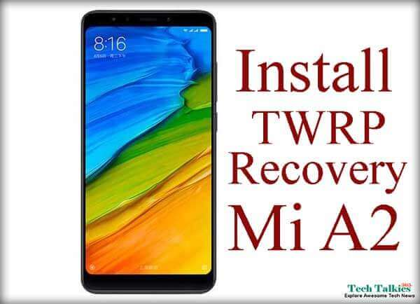 Install TWRP Recovery on Mi A2 Without Using PC