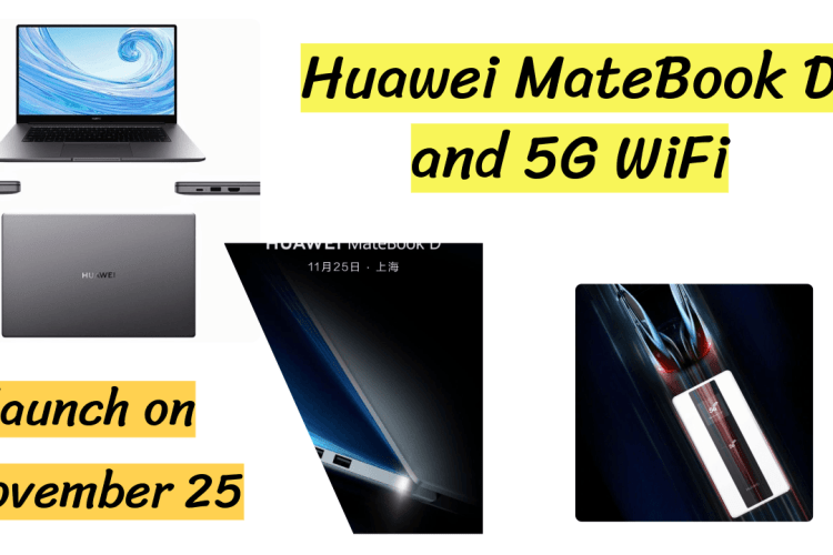 Huawei MateBook D and 5G WiFi launch on November 25